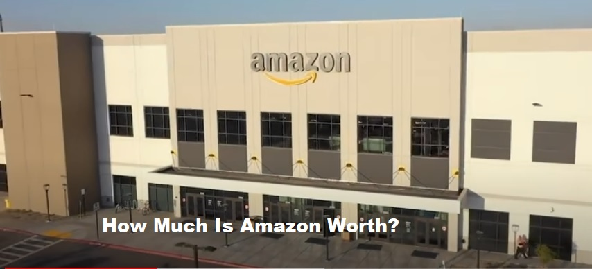 How Much Is Amazon Worth